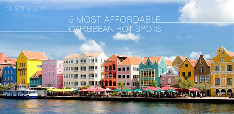 Affordable Caribbean by 5 Most Affordable Caribbean Spots La Vie Zine