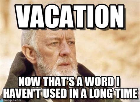 On Vacation Meme - vacation obi wan kenobi meme on memegen