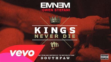 eminem feat eminem feat gwen stefani kings never die