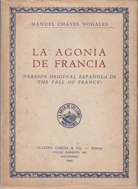 libro la agonia de francia 1941 manuel chaves nogales agonia de francia uruguay unico u s 400 00 en mercado libre