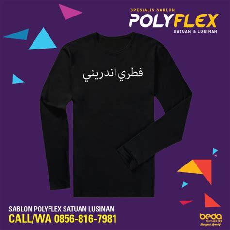 Sablon Kaos Satuan Lusinan bikin kaos satuan dengan sablon kaos arabic satuan sablon polyflex jasa sablon polyflex call
