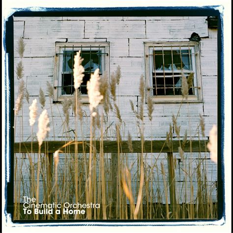 to build a home versions the cinematic orchestra