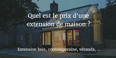 Prix Au M2 D Une Extension De Maison 3177 by Prix Extension De Maison Guide Des Prix Au M2 En 2018