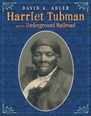 harriet tubman children s biography adler s book harriet tubman and the underground railroad