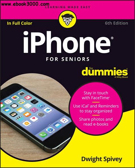 the senior dummies guide to iphone and tips and tricks how to feel smart while using apple phones and tablets senior dummies guides volume 5 books iphone for seniors for dummies 6 edition free ebooks