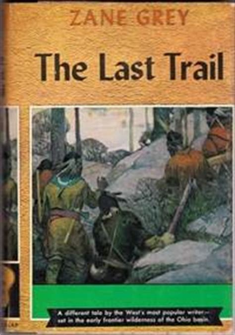 ranch and the trail classic reprint books the last trail by zane grey hardcover recent reprint