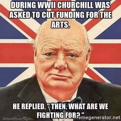 what are we fighting winston churchill quoted defending the importance of art in war is false