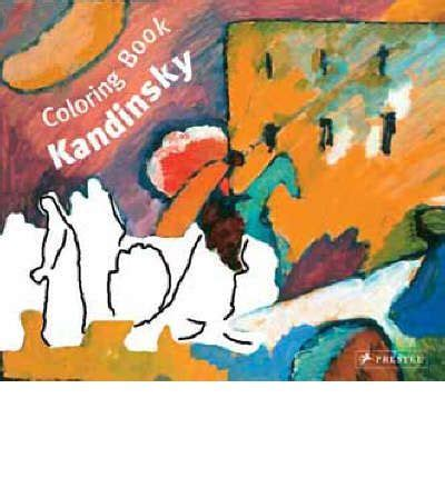 colouring book kandinsky prestel colouring book kandinsky doris kutschbach 9783791337128