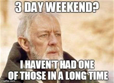 Long Weekend Meme - long weekend memes image memes at relatably com