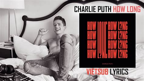 download mp3 free how long charlie puth vietsub lyrics how long charlie puth lời việt