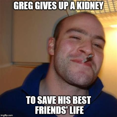 How To Save A Meme - good guy greg meme imgflip