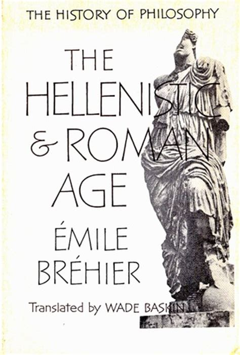 philosophy in the hellenistic the history of philosophy the hellenistic and roman age by 201 mile br 233 hier reviews discussion