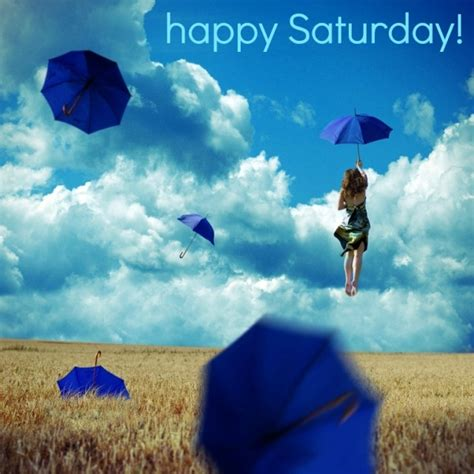 happy saturday happy saturday positive quotes inspiration positive