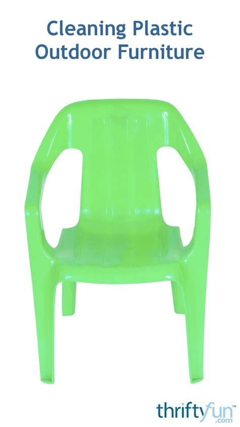 Cleaning Plastic Chairs Outside - cleaning plastic outdoor furniture thriftyfun