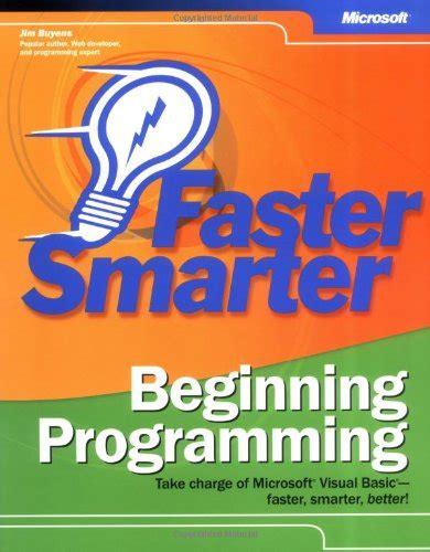 Beginning Programming faster smarter beginning programming pro developer by