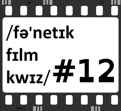film quiz in english understanding english phonetic film quiz 12