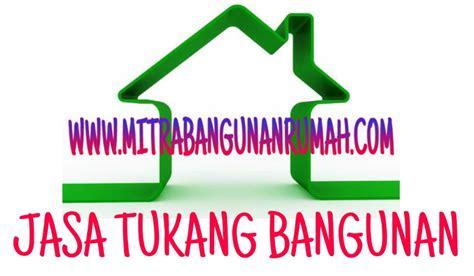 Tukang Bangunan Borongan tukang bangunan rumah