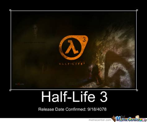 Half Life 3 Meme - half life 3 confirmed by totalturtles meme center