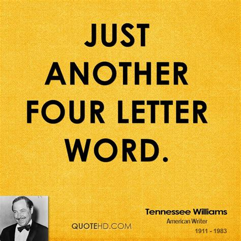 4 Letter Words Quotes tennessee williams quotes quotehd
