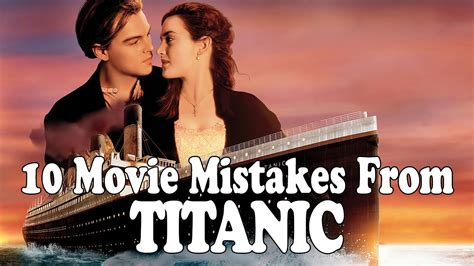 titanic film bloopers 10 movie mistakes from titanic film fails doovi
