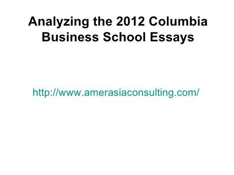 Columbia 1 Year Mba Syllabus by Analyzing The 2012 Columbia Business School Essays
