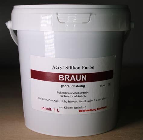 Acryl Silikon Aussenbereich by Braun Acryl Silikon Farbe 1l Farbpigmente