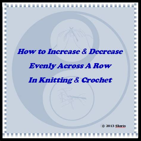 knitting increase evenly how to increase and decrease evenly across a row the