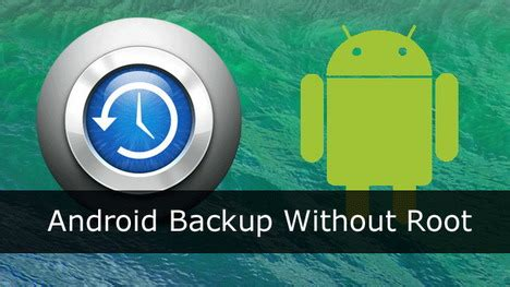 reset android without losing root a compendious guideline on android backup with zero