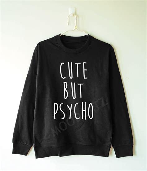 Adorable Shirts But Psycho Shirt Shirt Text Shirt Cool Shirt
