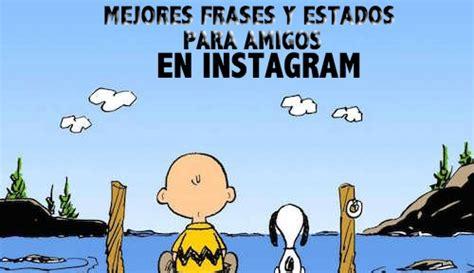 imagenes originales para instagram mejores frases y estados para amigos en instagram