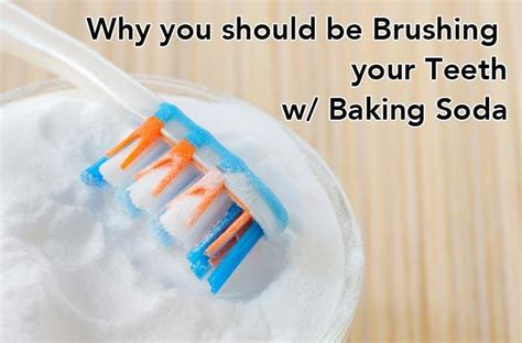 how often should you brush your s teeth why you should be brushing your teeth with baking soda healthy focus