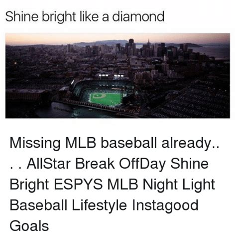 Shine Bright Like A Diamond Meme - 25 best memes about baseball baseball memes
