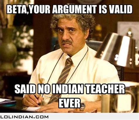 Indian Memes - said no indian teacher ever lol indian funny indian pics and images