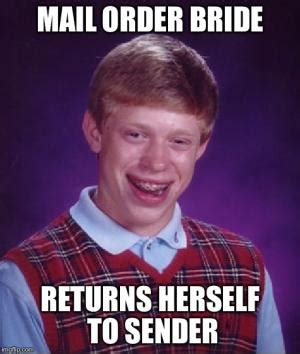 Mail Order Bride Meme - bad luck meme kappit