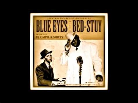 blue eyes meets bed stuy the world we know over and over notorious big frank sinatra youtube