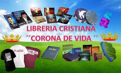 libreria cristiana libreria cristiana corona de vida home