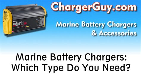 what battery charger do i need marine boat battery chargers which type do you need