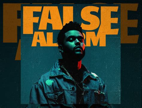 Is Back Or Is This A False Alarm by This Is Not A False Alarm The Weeknd Drops Second Single