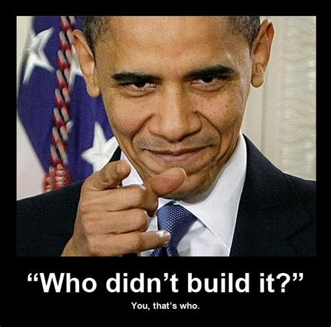 You Didn T Build That Meme - chion news you didn t build that meme review