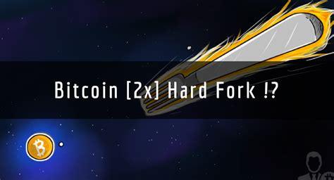 bitcoin hard fork segwit2x ทำไม bitcoin hard fork