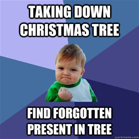 Christmas Present Meme - taking down christmas tree find forgotten present in tree