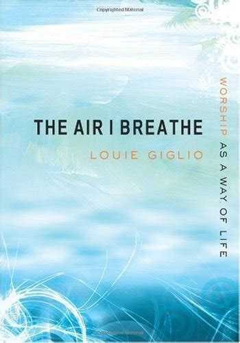 the air i breathe worship as a way of