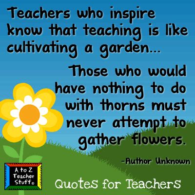 quotes for teachers quotes for teachers teaching is like cultivating a garden