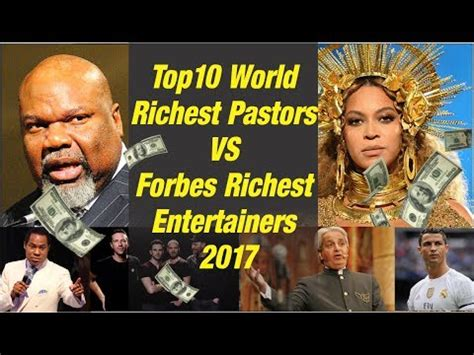 4 richest pastor on the world s 10 richest pastors list top 10 world richest pastors vs forbes richest entertainers 2017