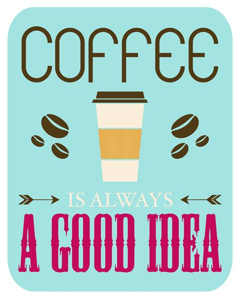 Coffee Print free coffee printable a gift for you coffee is always a
