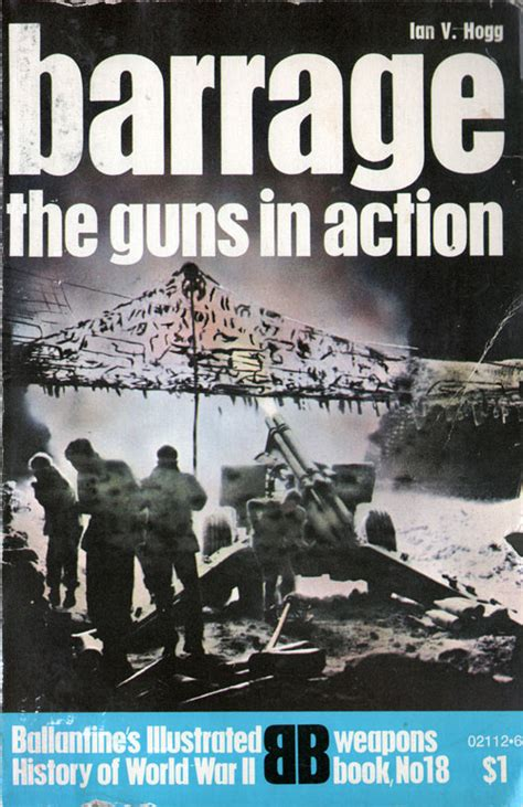 the eighteen weapons of war books barrage the guns in world war ii weapons book
