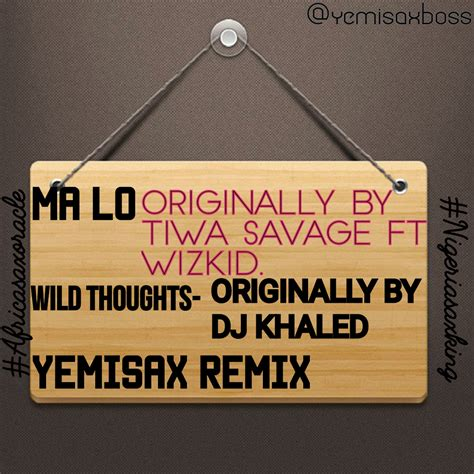 download mp3 wild thoughts yemi sax ma lo remix wild thoughts remix 187 music