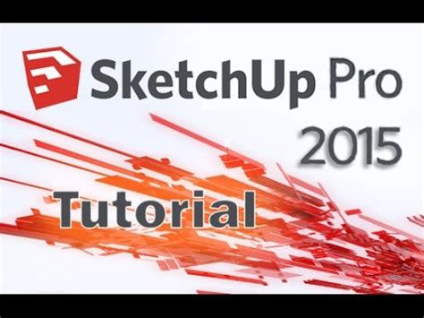 sketchup tutorial advanced sketchup pro 2015 tutorial for beginners complete