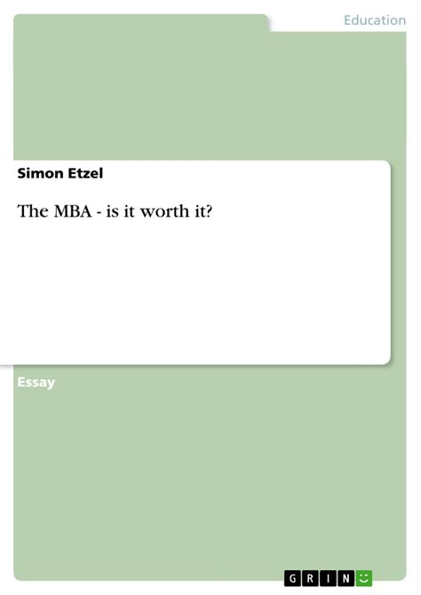 Is An Mba Worth It In Sales by The Mba Is It Worth It Publish Your Master S Thesis