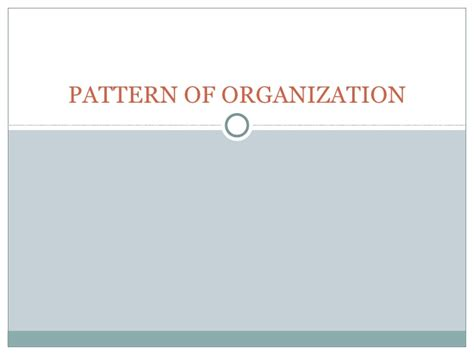 pattern of organization are pattern of organization